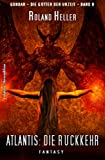 Atlantis - Die Rückkehr: GONDAR – die Götter der Urzeit  Band 8 / Cassiopeiapress Fantasy