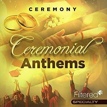 Ceremonial Anthems