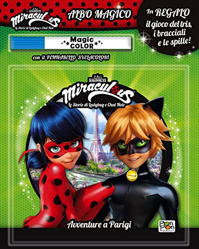 Avventure a Parigi. Miraculous. Le storie di Ladybug e Chat Noir. Albo magico. Con pennarello svelacolori