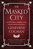 The Masked City (The Invisible Library Novel Book 2)