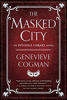 The Masked City  The Invisible Library Novel Book 2
