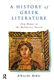 History of Greek Literature: From Homer to the Hellenistic Period