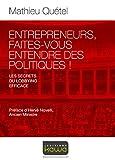 Entrepreneurs, faites-vous entendre des politiques! Les secrets d'un lobbying efficace
