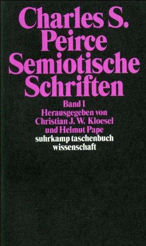 Semiotische Schriften: Band 1: 1865–1903 (suhrkamp taschenbuch wissenschaft)