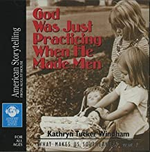 God Was Just Practicing When He Made Men (What Makes Us Southerners #5)