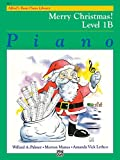 Alfred's Basic Piano Library Merry Christmas!, Bk 1B (Alfred's Basic Piano Library, Bk 1B)