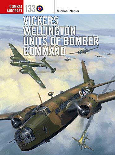 Vickers Wellington Units of Bomber Command (Combat Aircraft)