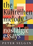 The Kuhreihen Melody: nostalgic essays by Peter Selgin
