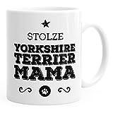 MoonWorks Kaffee-Tasse Stolze Yorkshire Terrier Mama Yorkshire Terrier Besitzerin Hundebesitzerin weiß Unisize