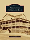 Adirondack Hotels and Inns (Images of America) (English Edition)
