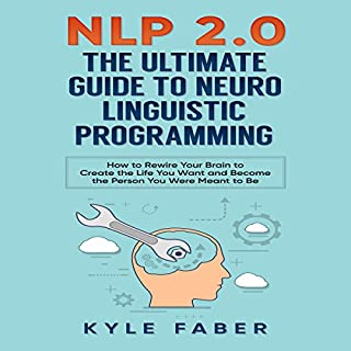NLP 2.0 - The Ultimate Guide to Neuro Linguistic Programming audiobook cover art