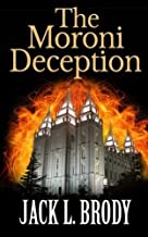 The Moroni Deception by Jack L Brody (2012-12-19)