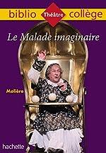 Bibliocollège - Le Malade imaginaire, Molière de Molière