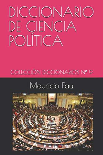 DICCIONARIO BÁSICO DE CIENCIA POLÍTICA: COLECCIÓN DICCIONARIOS BÁSICOS Nº 9: Colección Diccionarios Básicos N° 9
