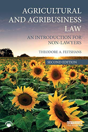 Compare Textbook Prices for Agricultural and Agribusiness Law: An Introduction for Non-Lawyers 2 Edition ISBN 9781138606104 by Feitshans, Theodore A.