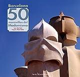 Barcelona. 50 Maravillas Del Modernismo: 11 (Iris)