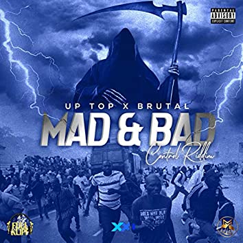 Mad & Bad (feat. Up Top)