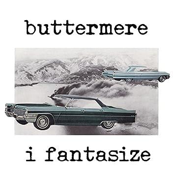 I Fantasize