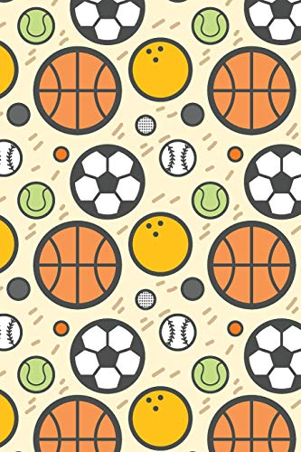 Ball Sports: Soccer Football Basketball Baseball Tennis Bowling Squash Lover's Notebook 110 Blank Lined Pages