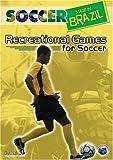 Soccer Made in Brazil: Recreational Games for Soccer