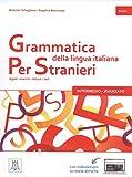 Grammatica della lingua italiana per stranieri (Vol. 2): Libro 2 - Intermedio Avanzato (B