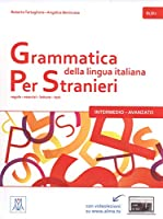 Grammatica della lingua italiana Per Stranieri: Libro 2 - Intermedio Avanzato (B