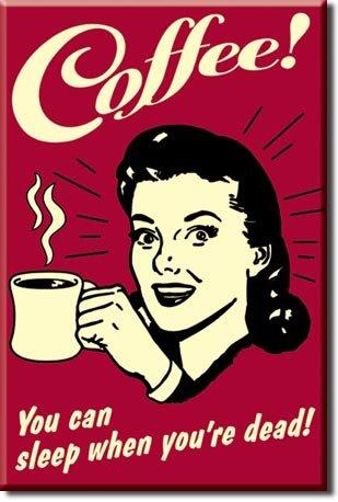 Desperate Enterprises Coffee - You Can Sleep When You're Dead Tin Sign, 12.5' W x 16' H