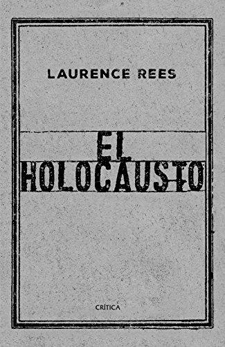 El Holocausto: Las voces de las víctimas y de los verdugos (Memoria Crítica)