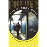 The Global Soul: Jet Lag, Shopping Malls, and the Search for Home (Vintage Departures) (English Edition)
