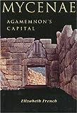 Mycenae: Agamemnon's Capital