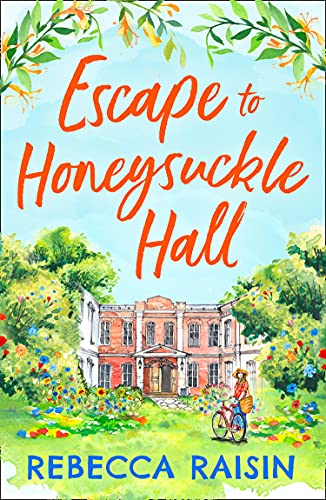 Escape to Honeysuckle Hall: A laugh-out-loud rom-com for 2021 from bestseller Rebecca Raisin!