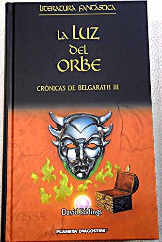 Crónicas De Belgarath II. La Luz Del Orbe