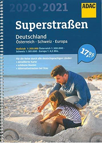 ADAC SuperStraßen Deutschland 1:200 000 (Atlas) mit Österreich 1:300 000: Schweiz 1:301 000, Europa 1:4 500 000 (ADAC Atlanten)