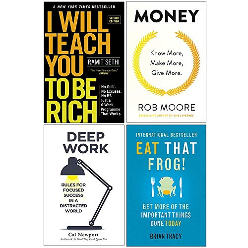 I Will Teach You To Be Rich, Money Know More Make More Give More, Deep Work, Eat That Frog 4 Books Collection Set