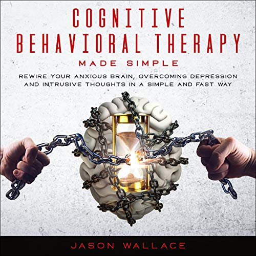 Cognitive Behavioral Therapy Made Simple Audiobook By Jason Wallace cover art