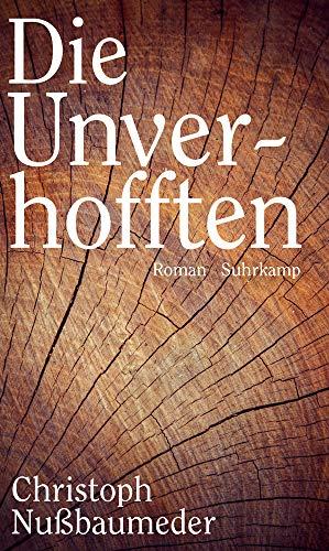 Buchseite und Rezensionen zu 'Die Unverhofften: Roman' von Christoph Nußbaumeder
