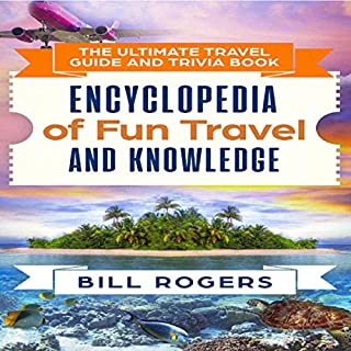 The Ultimate Travel Guide and Trivia Book: Encyclopedia of Fun Travel and Knowledge  cover art