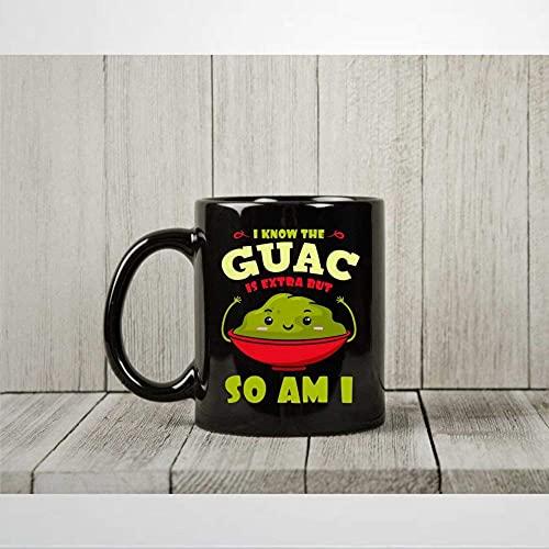 Taza de café I Know The G-uac are Extra But So Am I Taza de té de aguacate divertida para veganos y vegetarianos Guacamole regalos para los amantes del aguacate, taza de 11 onzas