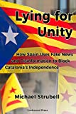 Lying for Unity: How Spain Uses Fake News and Disinformation to Block Catalonia's Independence