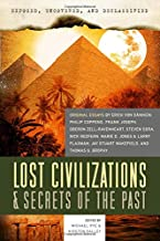 Exposed, Uncovered, and Declassified: Lost Civilizations & Secrets of the Past: Original Essays by Erich Von Daniken, Philip Coppens, Frank Joseph, ... Jones & Larry Flaxman, and Thomas G. Brophy