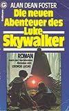 Die neuen Abenteuer des Luke Skywalker. Roman.