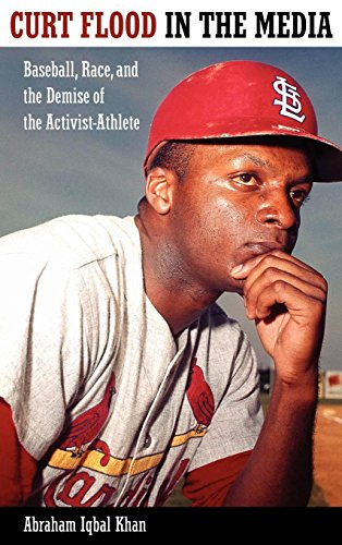 Image of Curt Flood in the Media: Baseball, Race, and the Demise of the Activist-Athlete (Race, Rhetoric, and Media Series)
