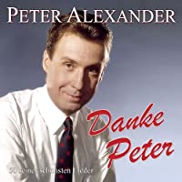 Danke Peter: 50 Seiner Schonsten Lieder by PETER ALEXANDER (2013-05-03)