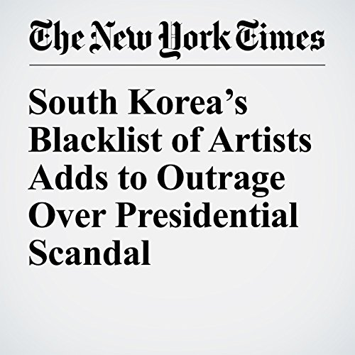 South Korea's Blacklist of Artists Adds to Outrage Over Presidential Scandal cover art