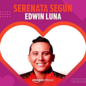 Serenata según Edwin Luna
