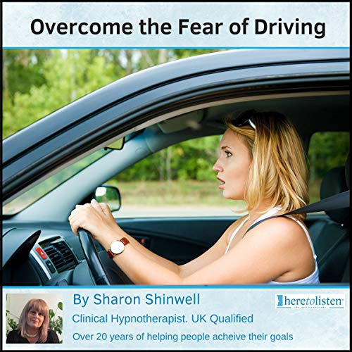 Stop the Fear of Driving with Self-Hypnosis audiobook cover art