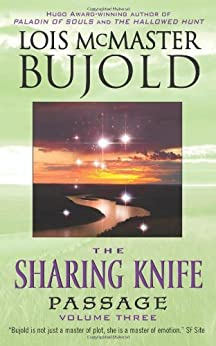 The Sharing Knife, Volume Three: Passage (The Wide Green World Series Book 3) by [Lois McMaster Bujold]