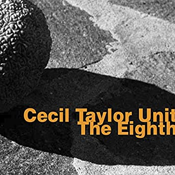 Cecil Taylor Unit: The Eighth