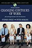 Changing Contours of Work: Jobs and Opportunities in the New Economy (Sociology...