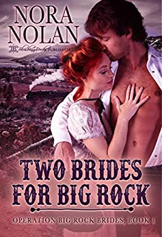 Two Brides for Big Rock (Operation Big Rock Brides Book 1) by [Nora Nolan]